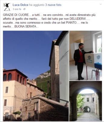 Il messaggio di Luca Dolce postato su Facebook circa due ore prima la chiusura dei seggi. Il neo sindaco ha ringraziato commosso i suoi sostenitori